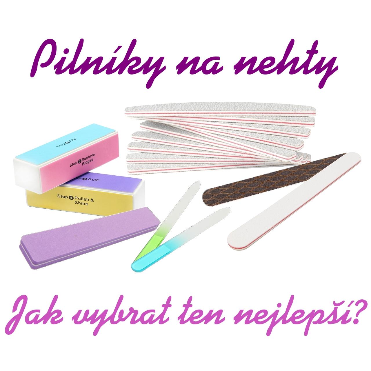 Jak vybrat ideální pilník na nehty? 4 parametry, podle kterých vyberete správně